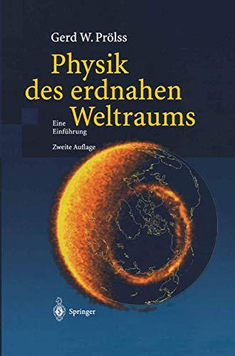Physik des erdnahen Weltraums: Eine Einführung