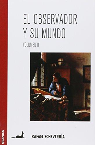 El observador y su mundo. Volumen II