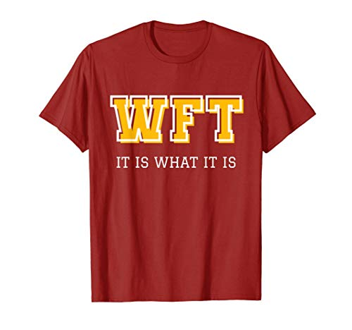 Funny Washington Football Name Change is what it is, WFT T-Shirt
