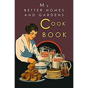 My Better Homes and Gardens Cook Book: 1930 Classic Edition
