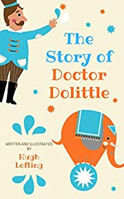 The Story of Doctor Dolittle (Illustrated) (Doctor Dolittle Series Book 1)