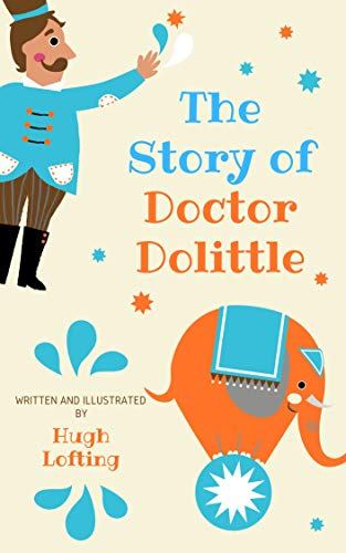 The Story of Doctor Dolittle (Illustrated) (Doctor Dolittle Series Book 1) by [Hugh Lofting]