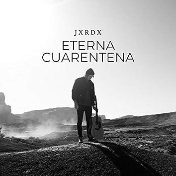 Eterna Cuarentena