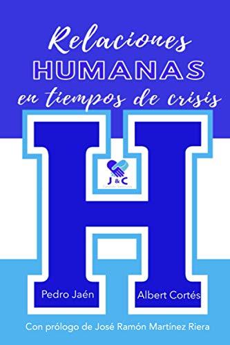 Relaciones humanas en tiempos de crisis (Gestión por J & C) (Spanish Edition)