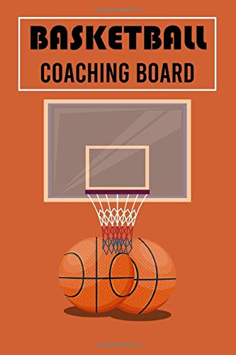 Basketball Coaching Board: 100 Full Page Basketball Coaching Board for Drawing Up Plays, Drills, and Scouting. Organizer Notebook for Coaches ... for basketball lovers, basketball gifts