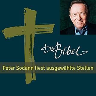 Die Bibel - Peter Sodann liest ausgewählte Bibeltexte                   Autor:                                                                                                                                 Martin Luther                               Sprecher:                                                                                                                                 Peter Sodann                      Spieldauer: 2 Std. und 38 Min.     7 Bewertungen     Gesamt 4,7