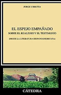 El espejo empañado: Sobre el realismo y el testimonio par Jorge Urrutia
