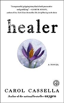 Healer: A Novel by [Carol Cassella]