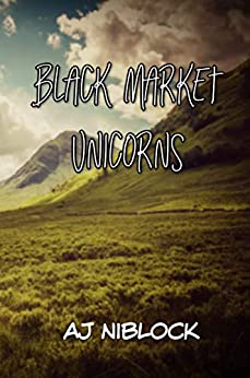 Black Market Unicorns (The Magical Realms Adventures Book 2) by [AJ  Niblock]