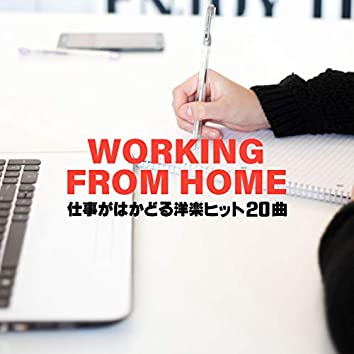 WORK FROM HOME -TO 20 HITS-