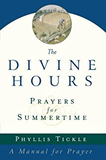 By Phyllis Tickle - The Divine Hours (Volume One): Prayers for Summertime: A Manual for Prayer (4.2.2006)