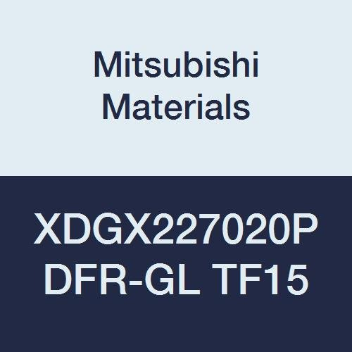 Mitsubishi Materials XDGX227020PDFR-GL TF15 Carbide Directly managed store Milli Dallas Mall Coated