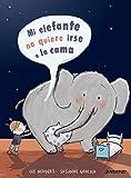 Mi elefante no quiere ir a la cama (ALBUMES ILUSTRADOS) (Spanish Edition)