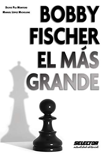 Bobby Fischer el más grande