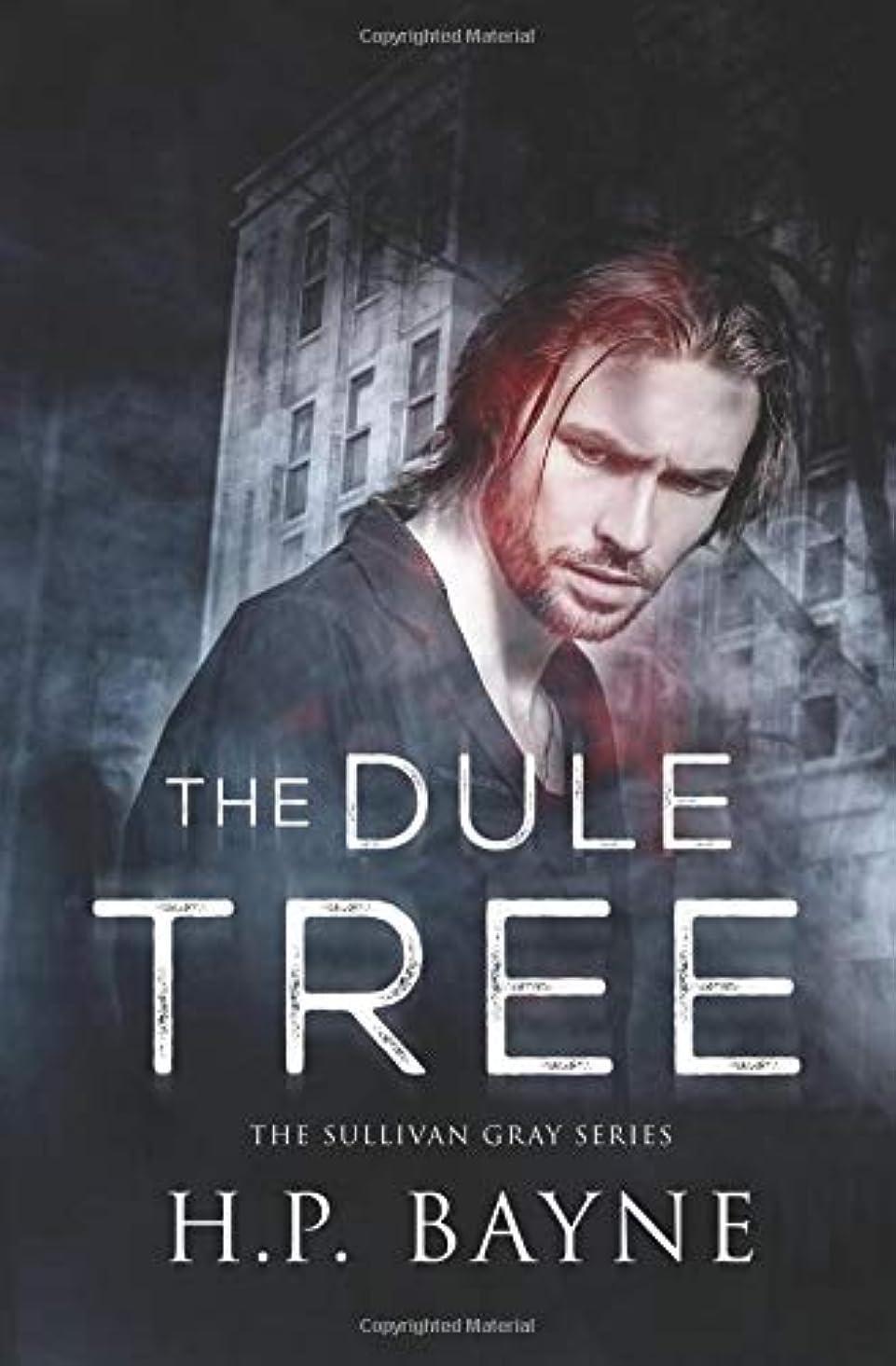 温帯エンターテインメント鎮痛剤The Dule Tree (The Sullivan Gray Series Book 3)
