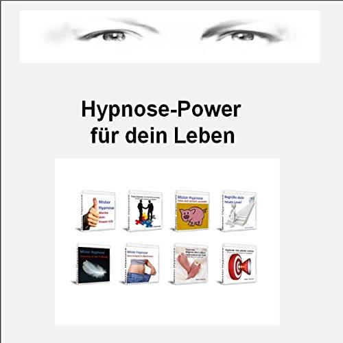 Hypnose-Power für dein Leben: Mit 22 Hypnosen, z. B. Abnehmen, Entspannung, Motivation, Erfolg