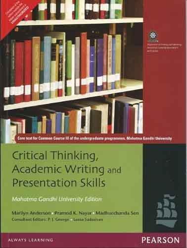 Critical Thinking, Academic Writing and Presentation Skills: Mg University Edition