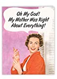 Oversized Happy Bday Notecard w/ Envelope - 'Vintage Mother Was Right' Happy Appreciation Hilarious Card - Tell Your Mom She Has Always Been Right - Birthday Printed Card 8.5 x 11 Inch J5588BMG