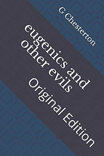 eugenics and other evils: Original Edition