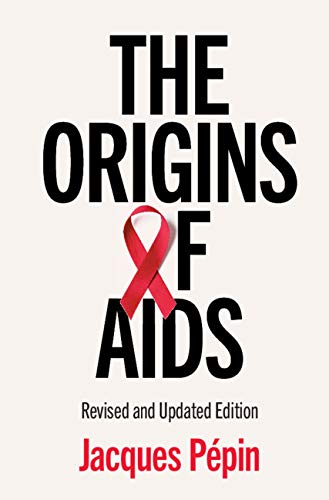 The Origins of AIDS (English Edition)