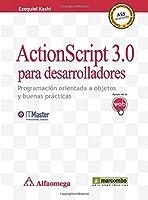 ActionScript 3.0 para desarrolladores : programación orientada a objetos y buenas prácticas
