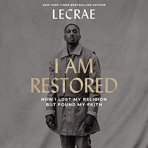 I Am Restored Audiobook By Lecrae, Tyler Burns cover art