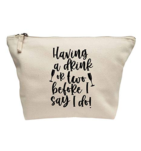 Flox Creative Maquillage Bag Drink or Two Before I Say I Do T-Shirt