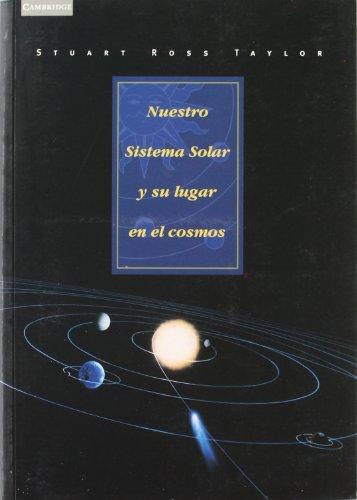 Nuestro sistema solar y su lugar en el cosmos: 6 (Astronomía)