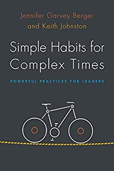 Simple Habits for Complex Times: Powerful Practices for Leaders by [Jennifer Garvey Berger, Keith Johnston]