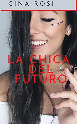LA CHICA DEL FUTURO de Gina Rosi