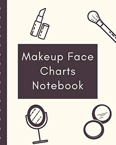 Makeup Face Charts Notebook: Blank Templates for Makeup Junkies | Evening | Runway Looks | Makeup Artists | Direct Sales Consultants Beauty School ... | Client Logbook | Video Tutorial | Mascara