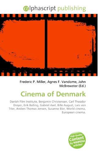 Cinema of Denmark: Danish Film Institute, Benjamin Christensen, Carl Theodor Dreyer, Erik Balling, Gabriel Axel, Bille August, Lars von Trier, Anders ... Susanne Bier,  World cinema, European cinema.