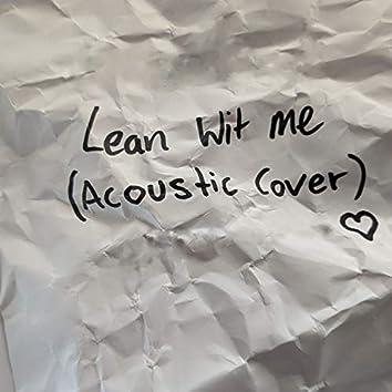 Lean Wit Me (Acoustic Cover)