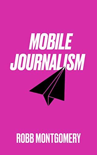 Mobile Journalism: Kindle Edition (English Edition)