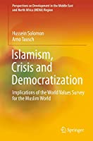 Islamism, Crisis and Democratization: Implications of the World Values Survey for the Muslim World (Perspectives on Development in the Middle East and North Africa (MENA) Region)