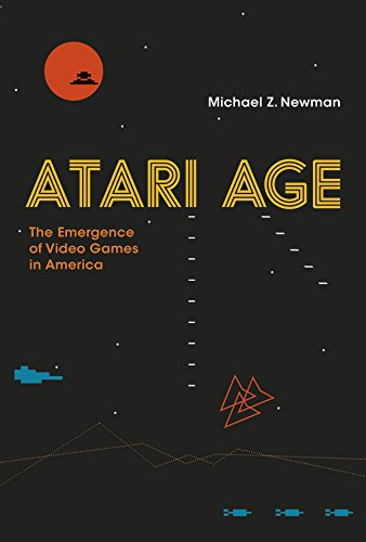 Atari Age: The Emergence of Video Games in America (The MIT Press)