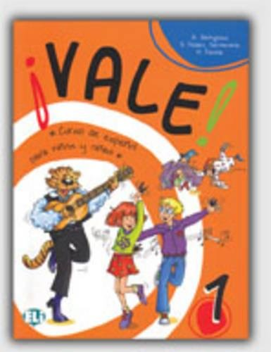 Vale! Libro dello studente. Per la Scuola elementare (Vol. 1): Curso de español para niños y niñas