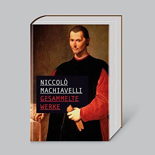 Niccolò Machiavelli, Gesammelte Werke