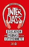 InterClass' - Education aux médias et à la citoyenneté