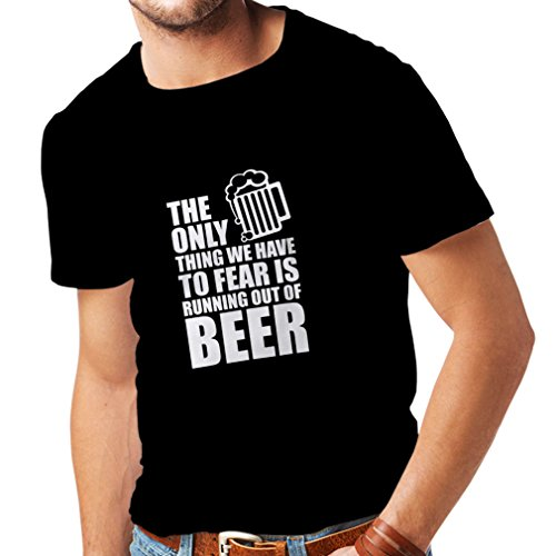 Männer T-Shirt Um Angst zu haben, kein Bier zu haben - für Party, Hemden zu Trinken (Large Schwarz Weiß)