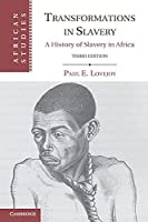 Transformations in Slavery: A History of Slavery in Africa (African Studies, Series Number 117)