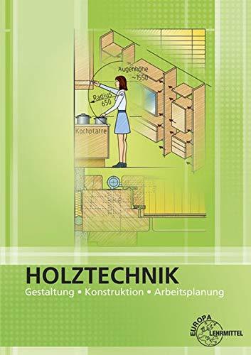 Holztechnik Gestaltung, Konstruktion und Arbeitsplanung