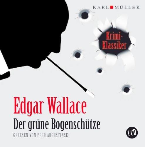 Edgar Wallace - Der grüne Bogenschütze (Krimi-Klassiker) [CD: 60 Min. / Audiobook, gekürzte Lesung]