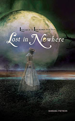 Lost in Nowhere (Legacy in Legend Book 3)