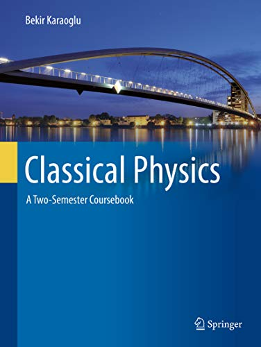 Classical Physics: A Two-Semester Coursebook (English Edition)