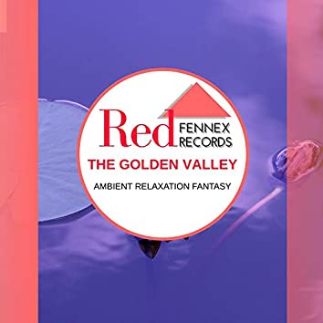 The Golden Valley - Ambient Relaxation Fantasy