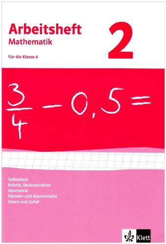 Brüche, Dezimalzahlen, Geometrie, Flächen- und Rauminhalte, Daten und Zufall. Ausgabe ab 2009: Arbeitsheft mit Lösungsheft Klasse 6 (Arbeitsheft Mathematik)