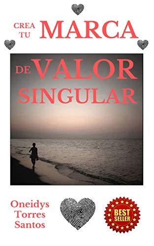 CREA TU MARCA DE VALOR SINGULAR: Comparte tu HUELLA ÚTIL de TRANSFORMACIÓN, y Cuídala