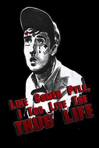 Like Gomer Pyle, I too Live the Thug Life-: Blank line Journal