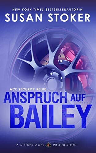 Anspruch auf Bailey (Ace Security Reihe 3)